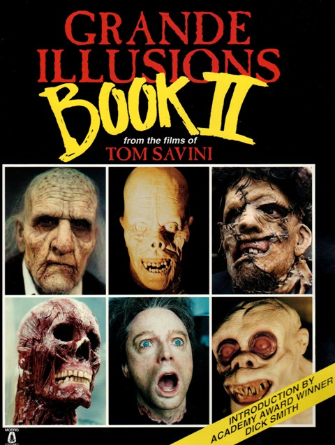 Tom Savini Grande Illusions Book II